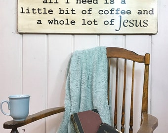 "All I need is a little bit of coffee and a whole lot of Jesus | coffee sign | rustic home decor | Christian sign | 36"" x 11.25"""