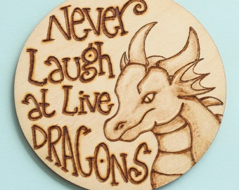 Never laugh at live dragons - Dragon advice fridge magnet or coaster, J.R.R. Tolkien quote