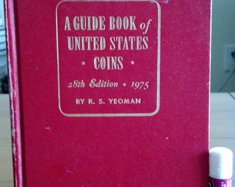 A Guide Book of United States Coins, 28th Edition by R.S. Yeoman 1975