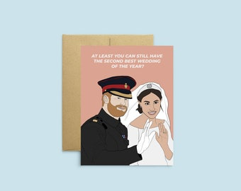 "Harry and Meghan Royal Wedding Card ""At least You Can Still Have the Second Best Wedding of the Year"" -- Newlyweds Card, Funny Wedding Card"