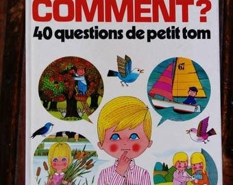 Vintage book for children of Alain and Gérard Gree: how? little Tom 40 questions. Publisher casterman.