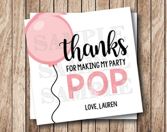 Personalized Printable Balloon Thank You Tags, Printable Thanks for Making My Party Pop Tags, Birthday Thank You Tags, Party Favor Tags
