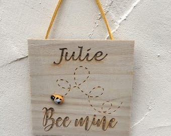 """Personalised Wooden Engraved Plaque """"Bee Mine"""" Any Name with Wooden Painted Bee"""