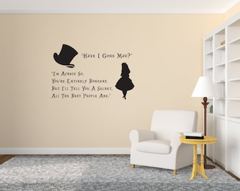 """Alice in Wonderland - Mad Hatter and Alice Quote """"Have I Gone Mad? I'm Afraid so. You're entirely bonkers."""" Indoor Wall Art Vinyl Decal"""