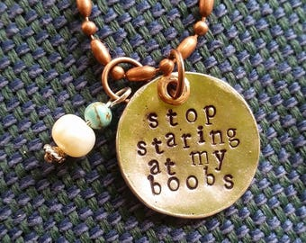 stop staring at my boobs necklace