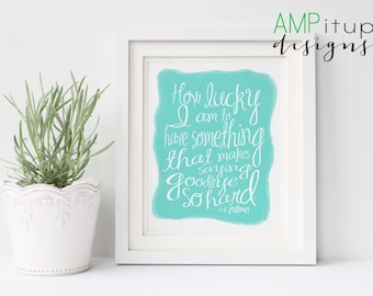 How Lucky I am to Have Something That Makes Saying Goodbye So Hard Printable - Aqua Home Decor - Printable Home Decor - AA Milne Quote - Art