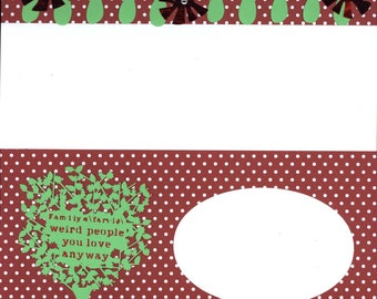 Family: Weird People you Love Anyway/Everyday LIfe/Any Occasion 12x12 Premade Scrapbook Page