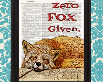 Zero FOX Given Funny animal art red fox inspirational quote poster Funny Sarcastic Gift for Her Teenage Girl unique home office wall decor