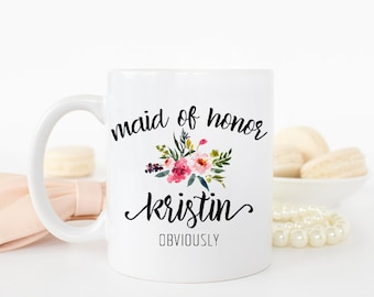 Funny Maid of Honor Proposal, Funny Maid of Honor Mug, Funny Maid of Honor, Funny Mug for Maid of Honor, Maid of Honor Obviously