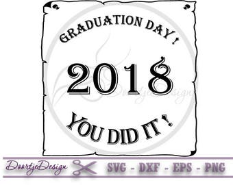 SVG Graduation Day 2018 You did it, Graduation, Graduation Cut Files Dfx, Svg, Eps, Graduation Clipart, Cutting files Graduation, Parchment