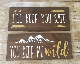 Wood Signs, Nursery Signs, I'll Keep You Safe Sign, You Keep Me Wild Sign, Nursery Decor, Rustic Nursery Decor, Unique Baby Shower Gifts