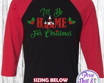 I'll Be Home For Christmas Disney Castle Inspired 3/4 Raglan