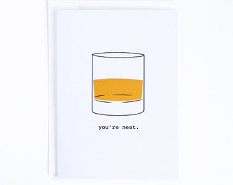 """You're Neat Greeting Card - Scotch Whiskey - Any Occasion 5""""x7"""" Greeting Card"""