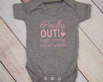 Girl Coming Home Outfit - Baby Shower Gift - Newborn Bodysuit - Finally Out I was Running Out of Womb - Boy Coming Home Outfit - Newborn