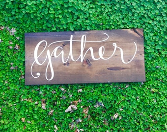 Gather Sign, Kitchen Gather Sign, Gather Homr Decor, Gather Wood Sign