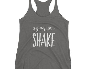 It Started with a Shake Racerback Tank