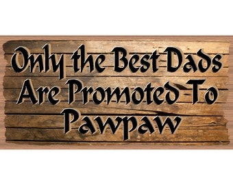 Pawpaw Wood Signs - Pawpaw Plaque  GS 2583 -Papaw Plaque- Pawpaw sign