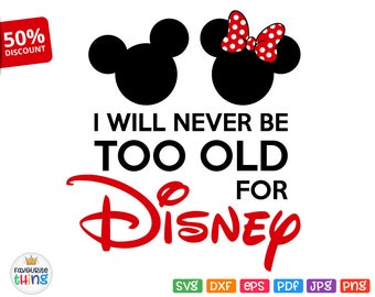 i will never be too old for disney svg mickey minnie tour shirt svg adult grandparents