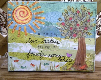 Beauty Everywhere -  Original Mixed Media Canvas - MADE TO ORDER