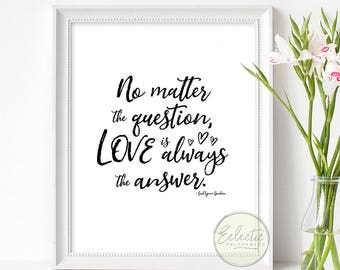 Printable Quote, Quote Print, Love Quote, Love Is The Answer, Printable Wall Decor, Printable Wall Art, Typography Print, Instant Download