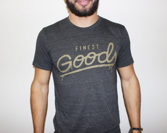 Finest Goods - Hand Lettered Unisex Next Level Apparel Triblend Hand Printed T shirt