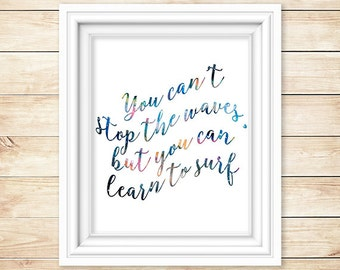 Waves Poster // You Can't Stop The Waves, But You Can Learn To Surf // Surf Print // 8x10 Printable // Piper and Lily Prints // Celestial