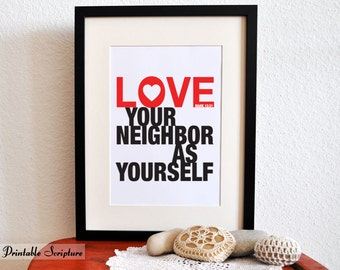 Mark 12:31. PRINTABLE DIY Christian Poster. Love Your Neighbor as Yourself. 8x10. Bible Verse.