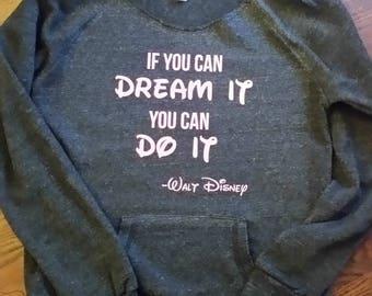 If You Can Dream It  You Can Do it Disney Inspired Womens Running Sweatshirt Run Disney Sweatshirt