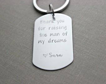 Thank you for raising the man of my dreams - personalized name or date - Stainless steel dog tag keychain  gift for mother or father in law