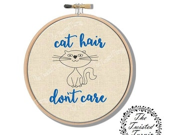 Machine Embroidery Design Funny Cat Hair Don't Care Wall Art Original Digital File Instant Download 4x4 Hoop