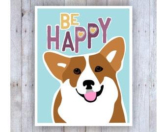 Be Happy, Teen Room Decor, Gift for Teen Girls, Teen Print, Teen Art, Be Happy Sign, Fun Art, Dog Art, Paisley, Corgi Art, Dog Lover