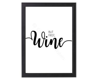 But First Wine Print, Wine Quote Wall Art, But First Wine Monochrome Print, Wine Quote Print, Black & White Wine Wall Art, Kitchen Decor