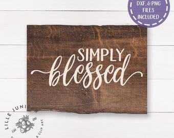 Simply Blessed Sign svg, Wood Sign svg, Family svg, Home svg, Rustic svg, Christian svg, Farmhouse svg, Commercial Use, Digital File