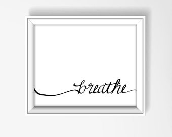 Breathe Print, Inspirational Quote, Typography Print, Yoga Print, Relaxation Poster, Yoga Studio Decor, Black and White, Hand Lettered P1099