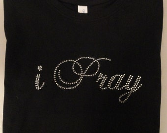 i Pray Rhinestone Tshirt
