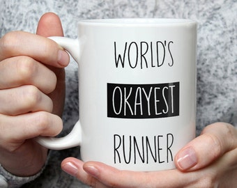 World's Okayest Runner Mug - Funny Coffee Mug Perfect Gift For Runners