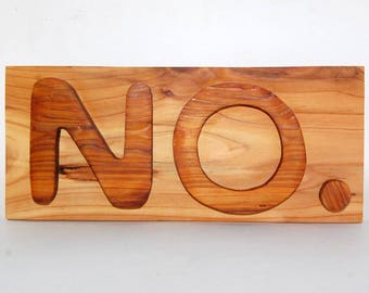 NO sign made from cedar treehouse scraps
