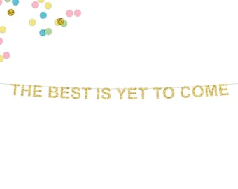 The Best Is Yet To Come Glitter Banner | Engagement Party Banner | Wedding Reception Decor | Engagement Banner | Photo Prop | Reception
