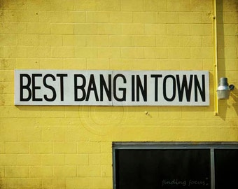 Best Bang in Town Sign Photography, Retro Vintage Architecture Small Town Life Fireworks Photo, Quirky Fun Urban Print, Yellow Black Signs