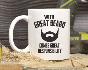 With Great Beard Comes Great Responsibility Mug, Beard Mug, Funny Coffee Mugs, Beard Coffee Mug, Mug For Men, Gifts For Him, Beard Gift 1100