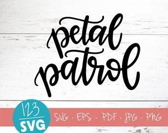 Petal patrol, SVG Cut File, svg, wedding svg, Bridal, bride svg, bridal party, cricut, handlettered svg, silhouette, flower girl svg