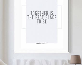 Together Is The Best Place To Be Print- Home Decor
