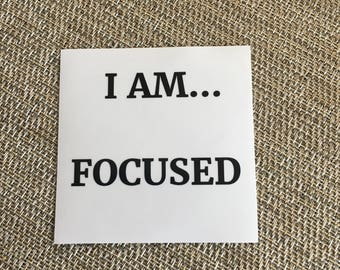 I AM FOCUSED