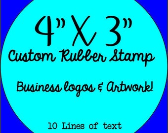 "Custom 4"" X 3"" inch Rubber Stamp. Artwork and business logos. Hand stamps, made to order from artwork & business logos."