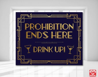 Printable Sign Gatsby, Art Deco, Navy and Gold Printable, Prohibition Ends Here, Drink Up, Bar Sign, Party, Wedding, Bridal Shower, 8x10