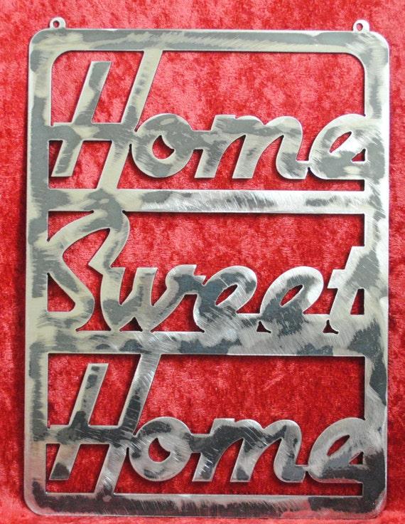 Home Sweet Home, Metal Signs, Metal Sayings, Outdoor Art, Home Deocr, Home Sayings