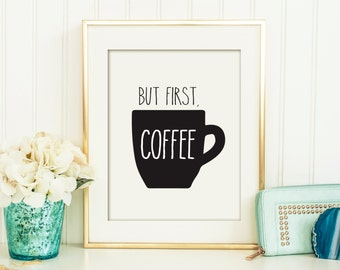 But first coffee sign, but first coffee printable, coffee art, printable art, wall décor, printable quote, printable