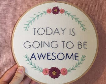 """ready to ship 7"""" hand embroidery wall art - today is going to be awesome"""