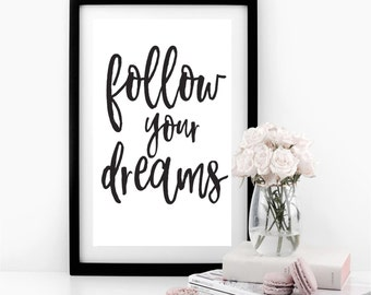 Follow Your Dreams Typographic Print