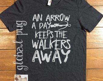 Walking Dead Shirt/ An Arrow A Day Keeps The Walkers Away Shirt/ Walking Dead Gift/ Zombie/ Fandom/ TV Show/ Quotes/ Bella Canvas Shirt